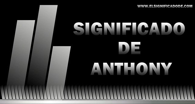 Significado De Anthony